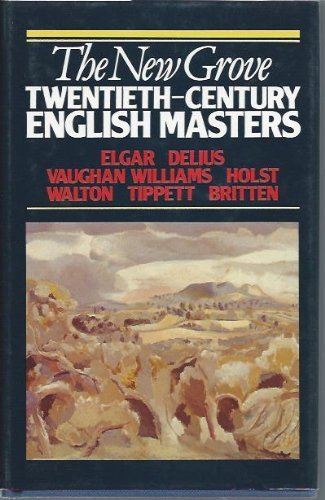 9780393022858: New Grove Twentieth Century English Masters: Elgar, Delius, Vaughan Williams, Holst, Walton, Tippett, Britten (New Grove Composer Biography Series)