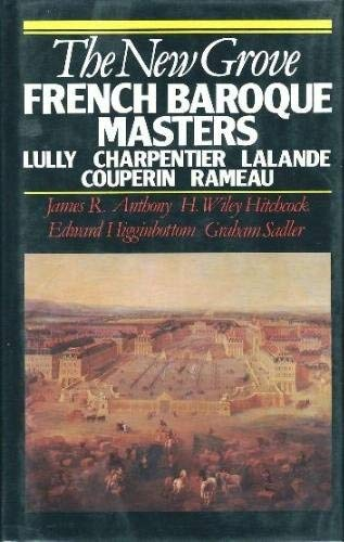 9780393022865: The New Grove French Baroque masters: Lully, Charpentier, Lalande, Couperin, Rameau (The Composer biography series)