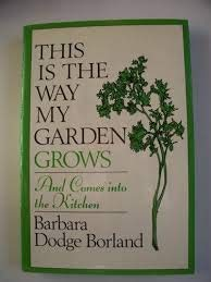 9780393022988: This Is the Way My Garden Grows: And Comes into the Kitchen