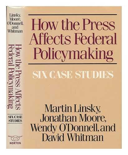 9780393023282: How the Press Affects Federal Policymaking: Six Case Studies