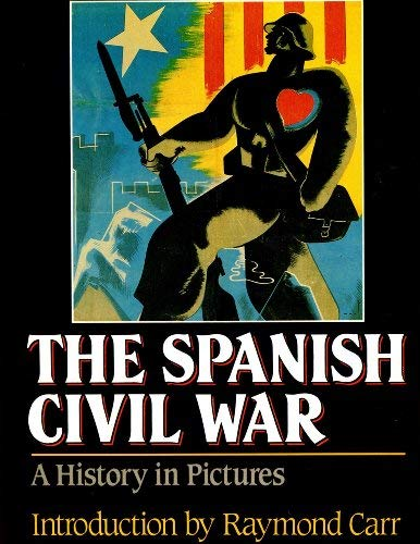 The Spanish Civil War A History in Pictures: Carr, Raymond