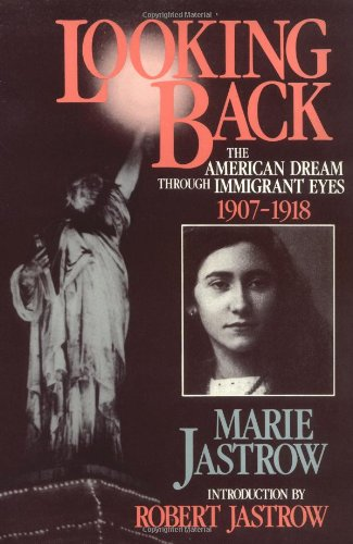 9780393023480: Looking Back: The American Dream Through Immigrant Eyes, 1907-1918
