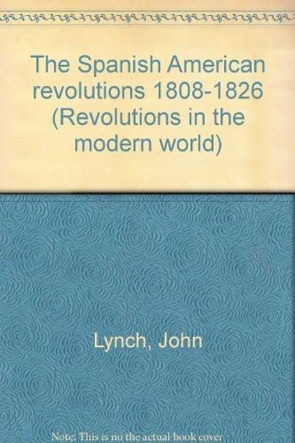 9780393023497: The Spanish American revolutions, 1808-1826 (Revolutions in the modern world)