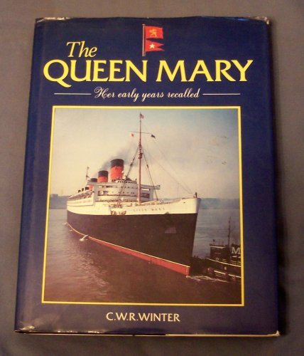Queen Mary: Her Early Years Recalled: Winter, C. W. R.