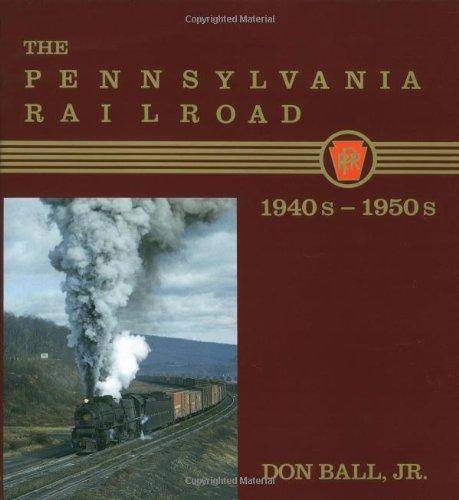 9780393023572: The Pennsylvania Railroad, 1940s-1950s