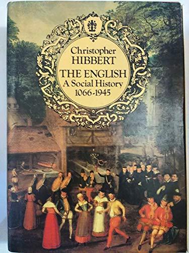 The English: A Social History 1066-1945: Christopher Hibbert