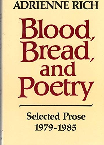 9780393023763: Blood, Bread, and Poetry: Selected Prose 1979-1985
