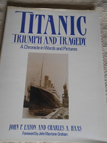Titanic Triumph and Tragedy: A Chronicle in: John P. Eaton,