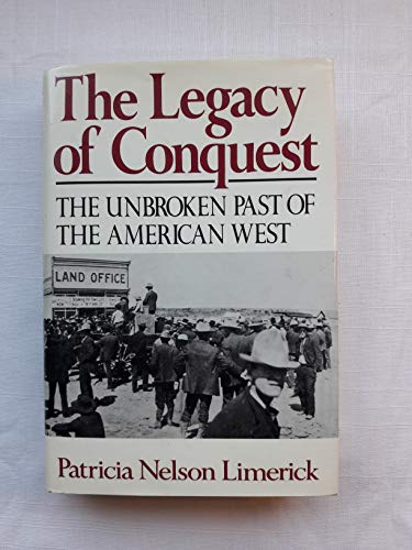 9780393023909: The Legacy of Conquest: Unbroken Past of the American West