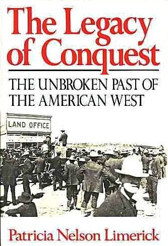 The Legacy of Conquest: Patricia Nelson Limerick