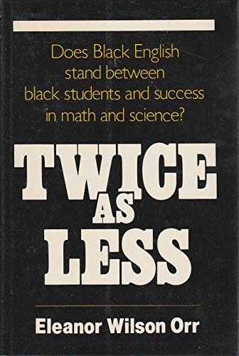 9780393023923: Twice As Less: Black English and the Performance of Black Students in Mathematics and Science