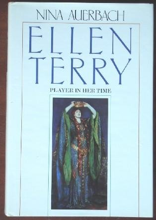 Auerbach: Ellen Terry - A Player &: Auerbach, N.