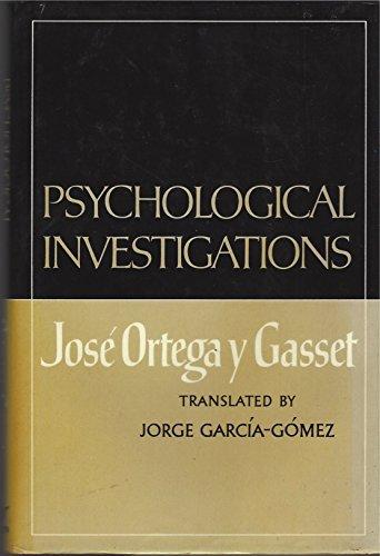Psychological Investigations: Ortega y Gasset,