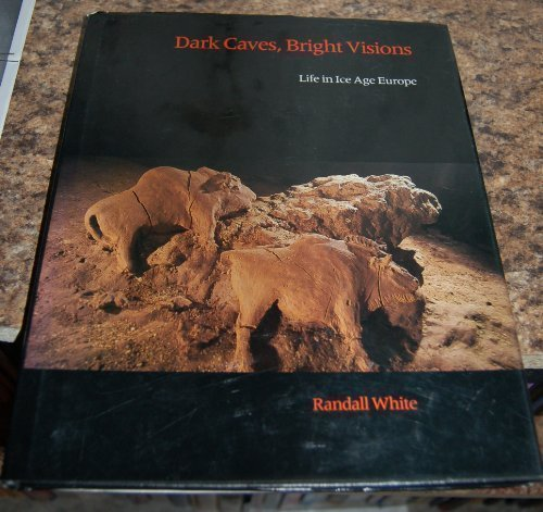 9780393024104: Dark Caves, Bright Visions: Life in Ice Age Europe