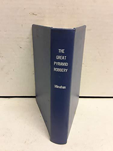 The Great Pyramid Robbery : A Novel: John Minahan
