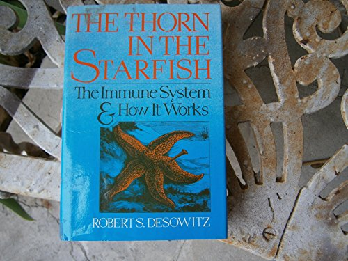 9780393024357: A Thorn in the Starfish: How the Human Immune System Works