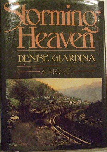 storming heaven by denise giardina Ibelieve i am correct in saying that critical consensus has named james still's river of earth and john yount's hardcastle as the classic novels about coal mining in the southern appalachian.