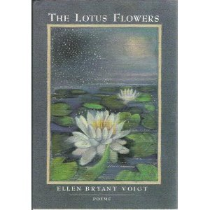 The Lotus flowers: Poems: Ellen Bryant Voigt