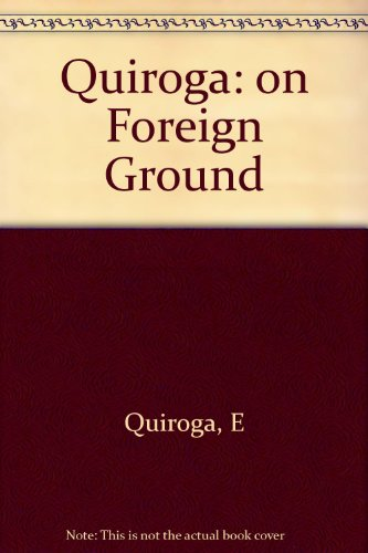9780393024487: Quiroga: on Foreign Ground
