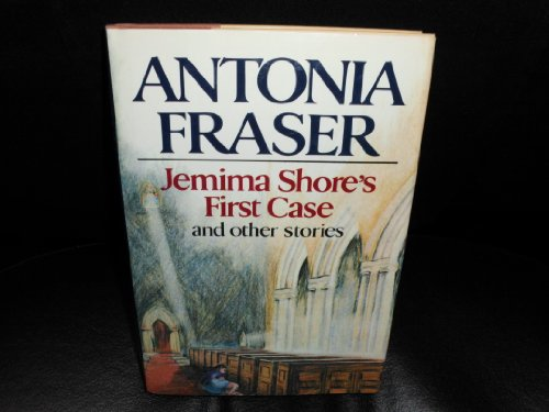 Jemima Shore's First Case and Other Stories: Fraser, Antonia