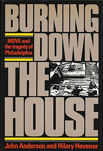 9780393024609: Burning Down the House: Move and the Tragedy of Philadelphia