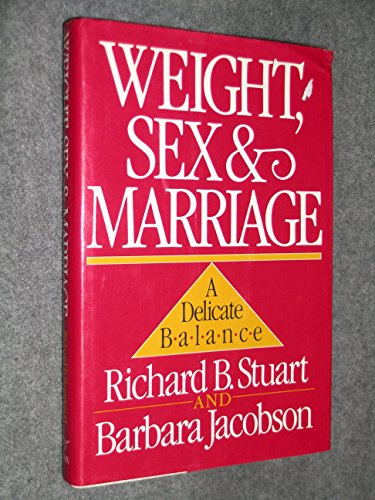 9780393024661: Weight, Sex, and Marriage: A Delicate Balance