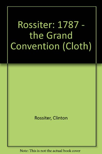 9780393024753: Rossiter: 1787 - the Grand Convention (Cloth)
