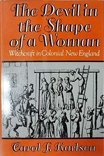 9780393024784: The Devil in the Shape of a Woman: Witchcraft in Colonial New England