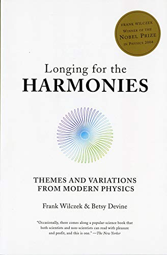 Longing for the Harmonies: Themes and Variations: Wilczek, Frank, Devine,