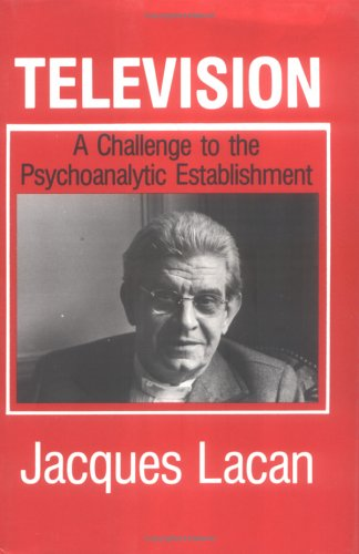 Television A Challenge To The Psychoanalytic Establishment: Jacques Lacan