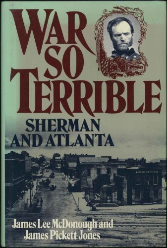 War So Terrible: Sherman and Atlanta