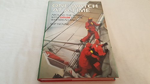 One Watch at a Time: Around the World With Drum on the Whitbread Race: Novak, Skip