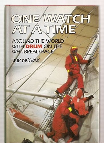 9780393024982: One Watch at a Time: Around the World With Drum on the Whitbread Race