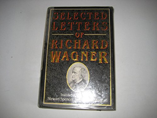 9780393025002: Selected Letters of Richard Wagner