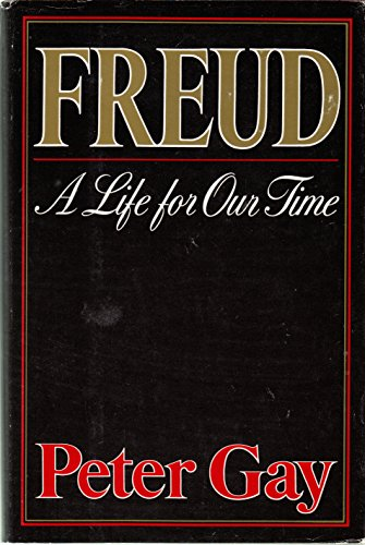 Freud: A Life for Our Time: Gay, Peter