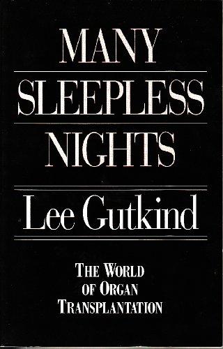 Many Sleepless Nights: The World of Organ: Gutkind, Lee