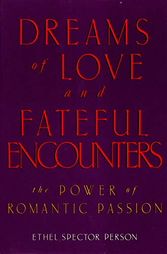 9780393025279: Dreams of Love and Fateful Encounters: The Power of Romantic Passion