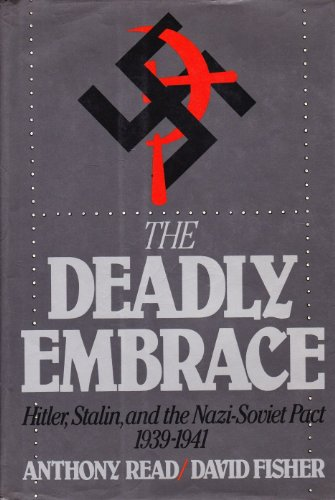 9780393025286: Deadly Embrace: Hitler, Stalin and the Nazi-Soviet Pact, 1939-1941