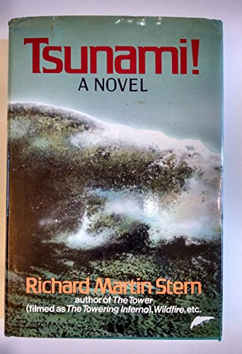 Tsunami! Author of the Tower, Filmed At the Towering Infern: Richard Martin Stern