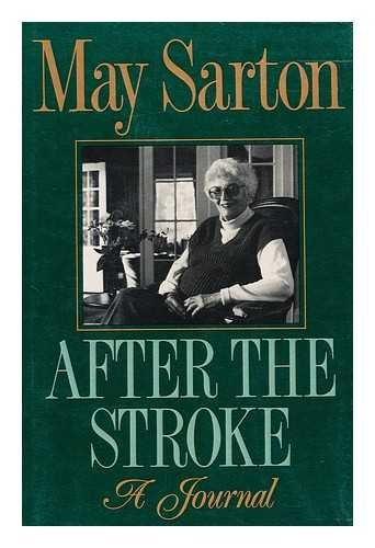After the Stroke: A Journal: Sarton, May