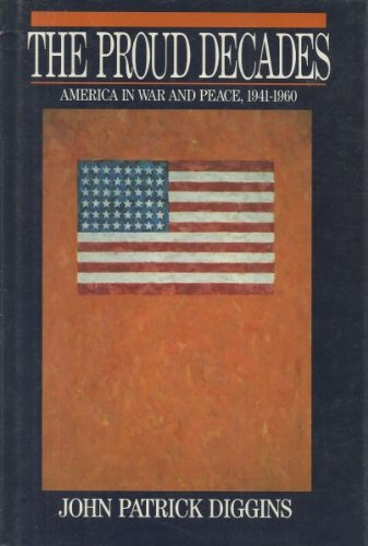 9780393025484: The Proud Decades: America in War and Peace, 1941-60