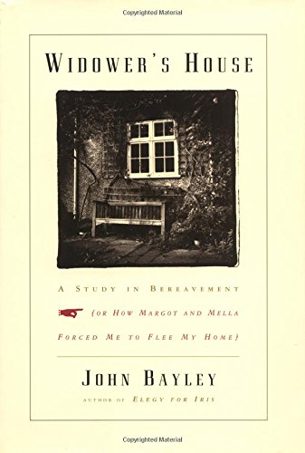 Widower's House: A Study in Bereavement, or: Bayley, John