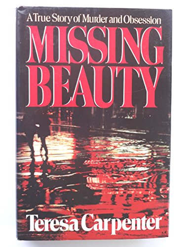 9780393025699: Missing Beauty: A Story of Murder and Obsession