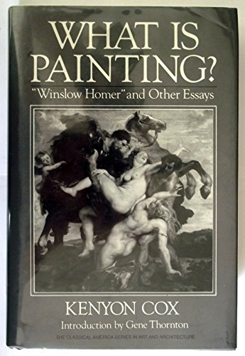 "What is Painting?: ""Winslow Homer"" and Other Essays (The classical America series in art ..."