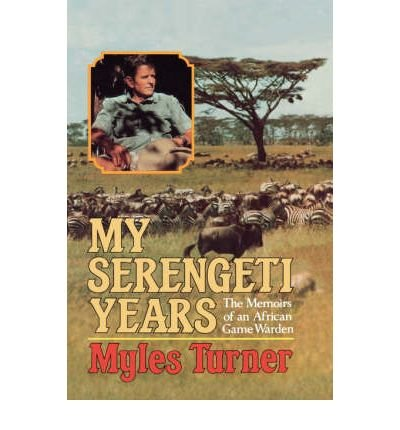 9780393025767: My Serengeti Years: The Memoirs of an African Games Warden