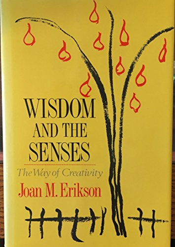 9780393025910: Wisdom and the Senses: The Way of Creativity