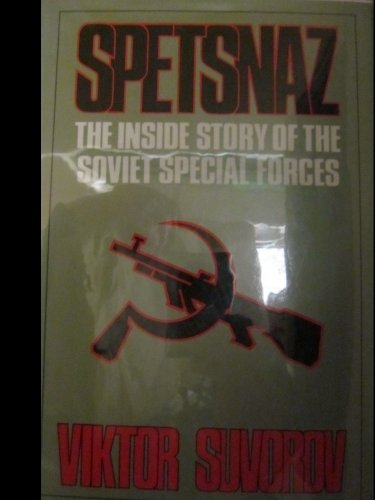 Spetsnaz - The Inside Story of The Soviet Special Forces (9780393026146) by Viktor Suvorov