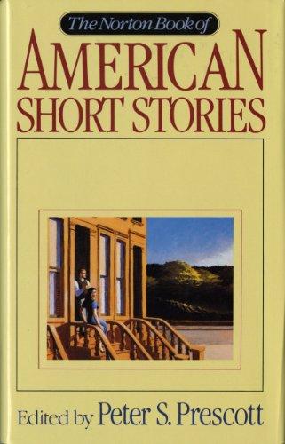 The Norton Book of American Short Stories: Prescott, Peter S.