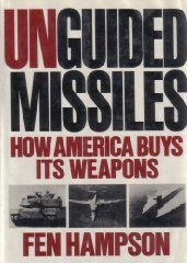 9780393026283: Unguided Missiles: How America Buys Its Weapons