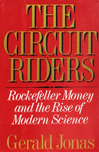 9780393026405: The Circuit Riders: Rockefeller Money and the Rise of Modern Science